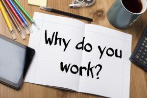Why do you go to work?