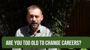 Are you too old to change careers?